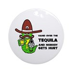 Funny Tequila Ornament (Round)