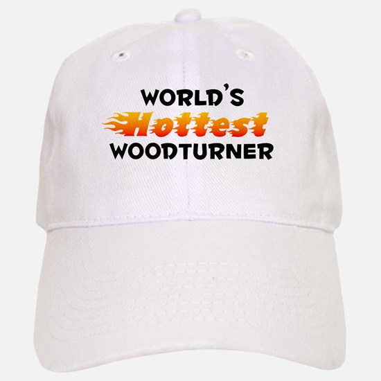 World's Hottest Woodt.. (B) Baseball Baseball Cap