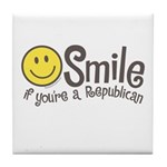Smile if youre a Republican Tile Coaster