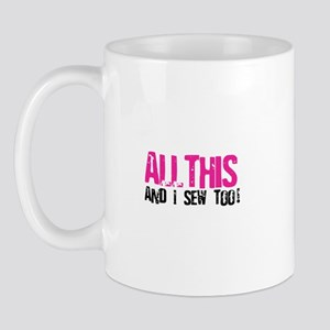 All This - And I Sew Mug