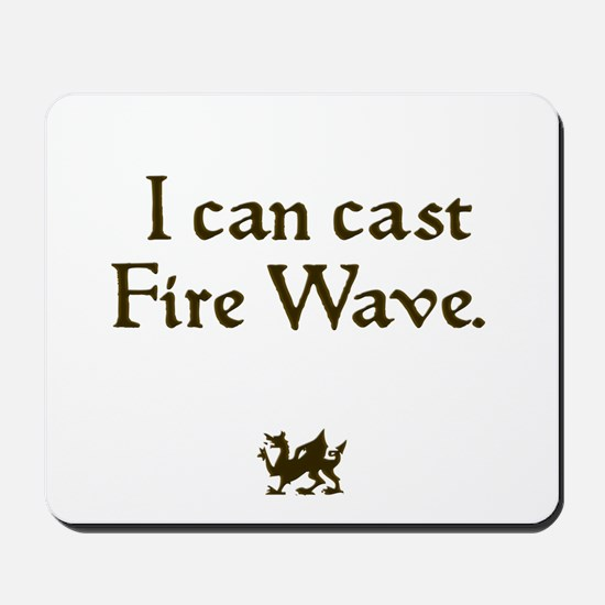 i can cast fire wave Mousepad