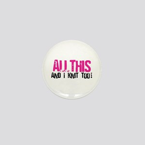 All This - And I Knit Mini Button