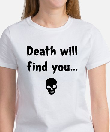 death will find you Women's T-Shirt
