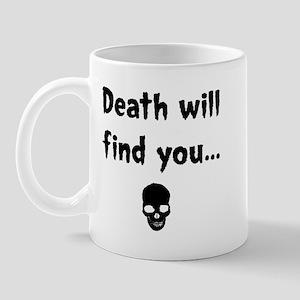 death will find you Mug