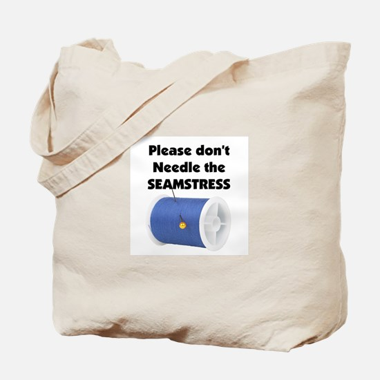 Don't Needle The Seamstress Tote Bag