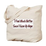 I Feel Much Better Tote Bag