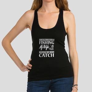 Fishing My Wife Is Still My Best Catch T Tank Top