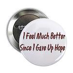 I Feel Much Better Button