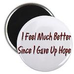 I Feel Much Better Magnet