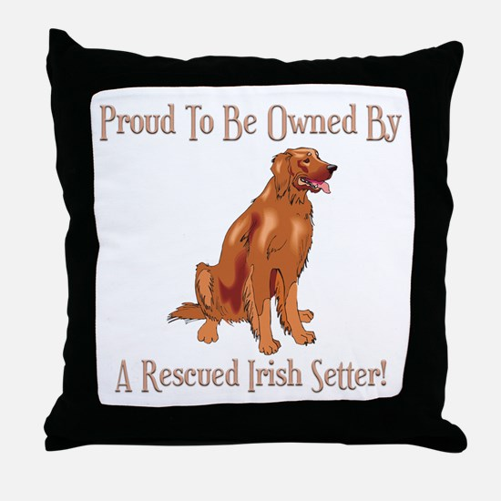 Proudly Owned By A Rescued Irish Setter Throw Pill