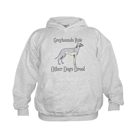 Greyhounds Rule Other Dogs Drool Kids Hoodie