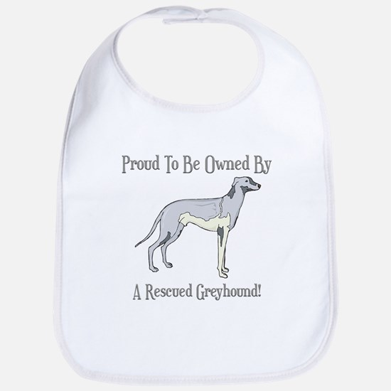 Proudly Owned By A Rescued Greyhound Bib