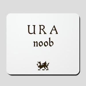 U R A noob Mousepad