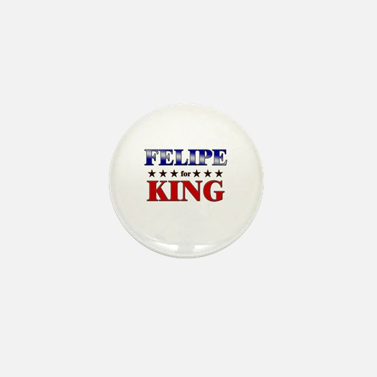 FELIPE for king Mini Button