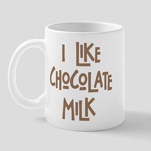 I like chocolate milk Mug