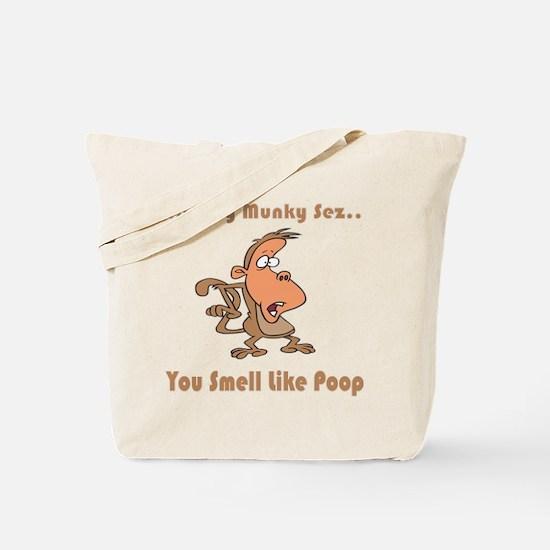 You Smell Like Poop Tote Bag