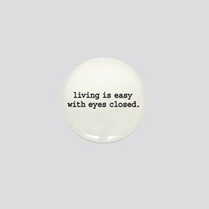 living is easy with eyes closed. Mini Button
