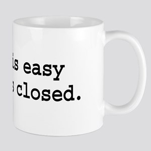 living is easy with eyes closed. Mug