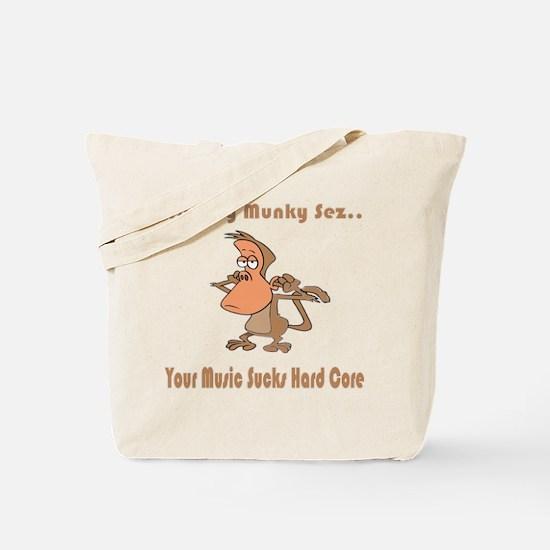Your Music Sucks Hard Core Tote Bag
