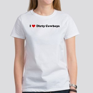 I Love Dirty Cowboys Women's T-Shirt