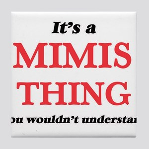 It's a Mimis thing, you wouldn&#3 Tile Coaster