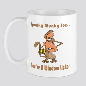 You're a Window Licker Mug