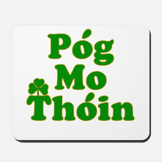 Pog Mo Thoin Kiss My Ass Mousepad