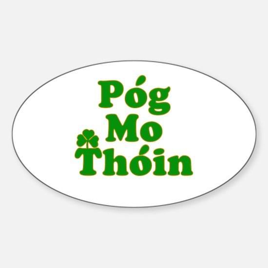 Pog Mo Thoin Kiss My Ass Sticker (Oval)