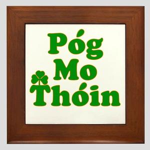 Pog Mo Thoin Kiss My Ass Framed Tile