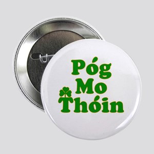 "Pog Mo Thoin Kiss My Ass 2.25"" Button"