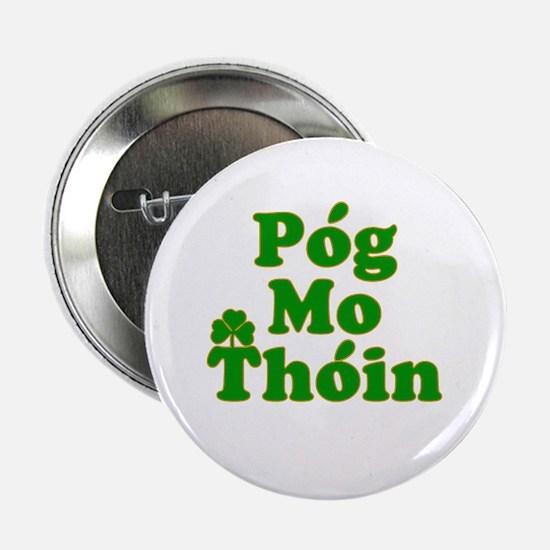 "Pog Mo Thoin Kiss My Ass 2.25"" Button"