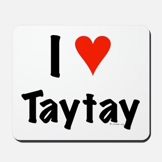 I love TayTay Mousepad