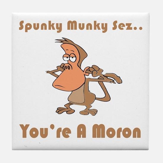 You're a Moron Tile Coaster