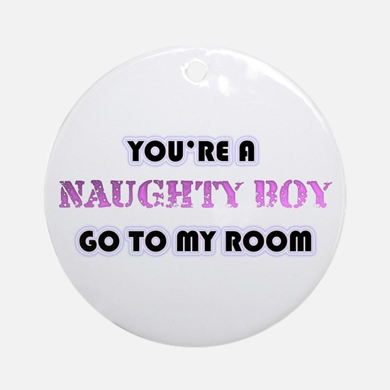 Your A Naughty Boy Ornament (Round)