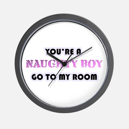 Your A Naughty Boy Wall Clock