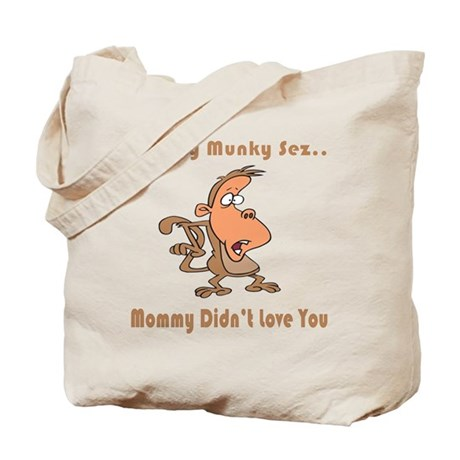 Mommy Didn't Love You Tote Bag