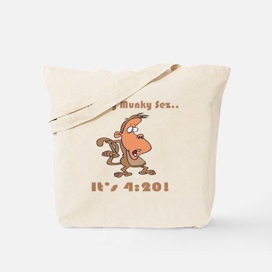 It's 4:20! Tote Bag