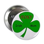 "Foxy Irish Mom 2.25"" Button"
