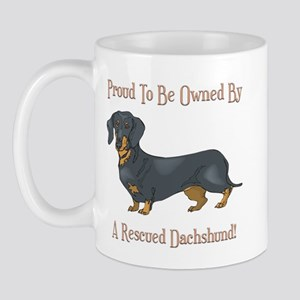 Proudly Owned By A Rescued Dachshund Mug