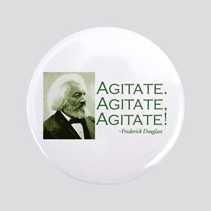 "Frederick Douglass ""Agitate!"" 3.5"" Button"