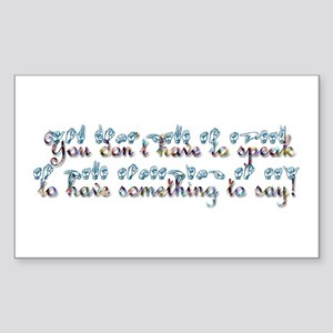 You don't have to speak...teal Sticker (Rectangula