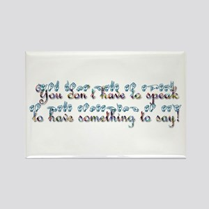 You don't have to speak...teal Rectangle Magnet