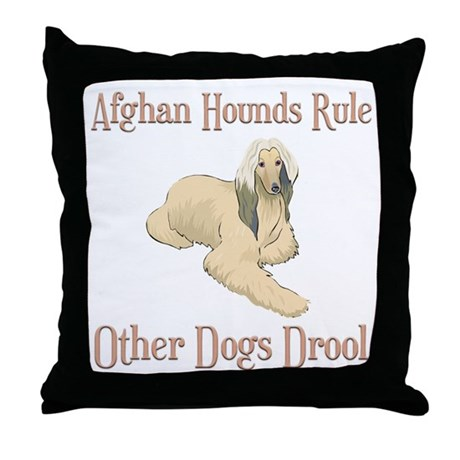 Afghan Hounds Rule Other Dogs Drool Throw Pillow