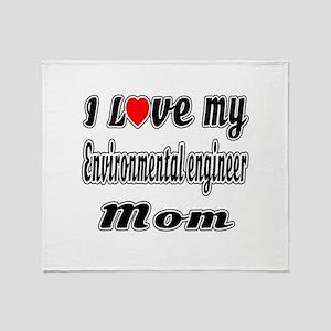 I Love My ENVIRONMENTAL ENGINEER Mom Throw Blanket