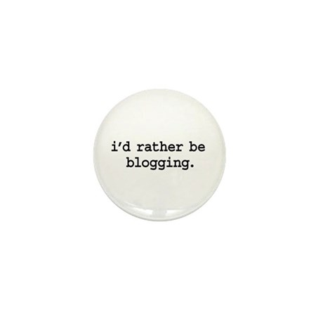 i'd rather be blogging. Mini Button (100 pack)