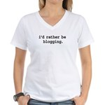 i'd rather be blogging. Women's V-Neck T-Shirt
