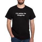 i'd rather be blogging. Dark T-Shirt