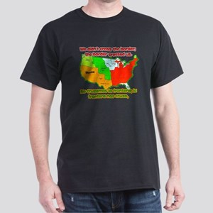 We didnt cross the border Dark T-Shirt
