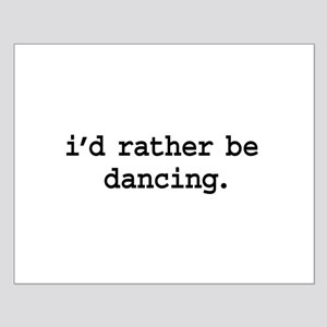 i'd rather be dancing. Small Poster