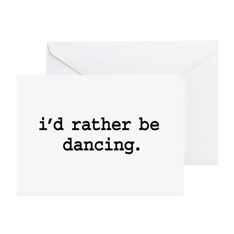 i'd rather be dancing. Greeting Cards (Pk of 10)